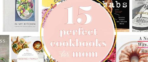 Kitchn: 15 Cookbooks That Make Great Mother