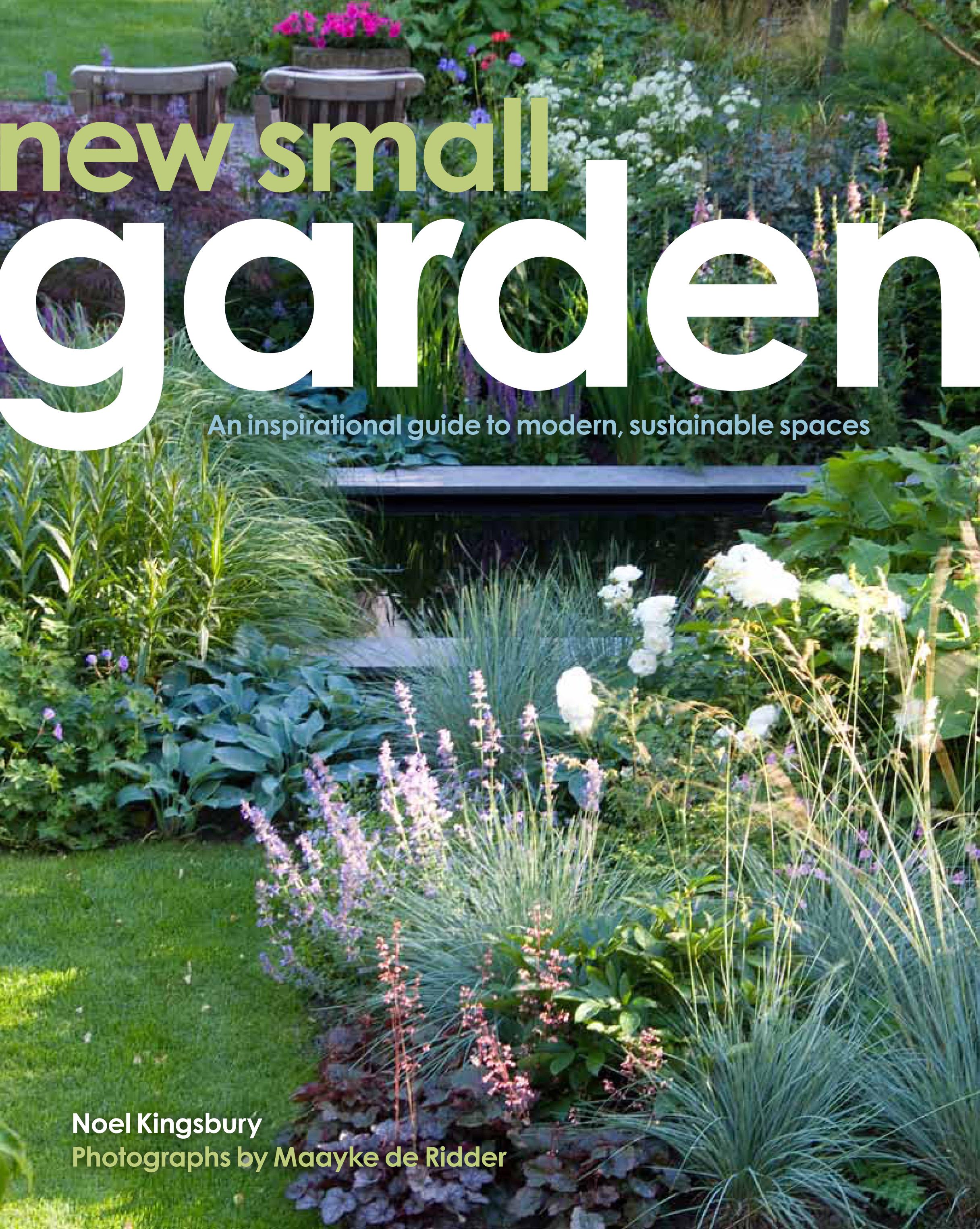 new small garden by noel kingsbury and maayke de ridder