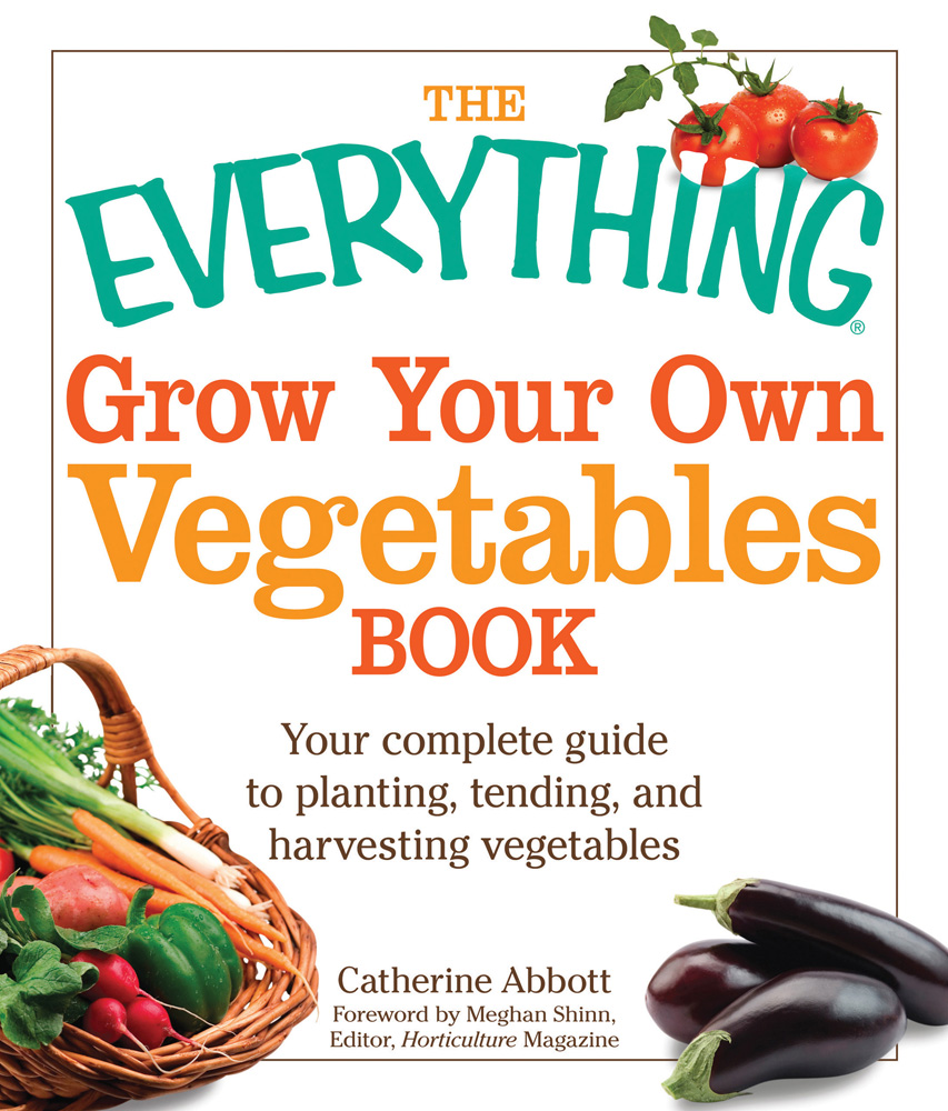 The everything grow your own vegetables book by catherine for Grow your own vegetables