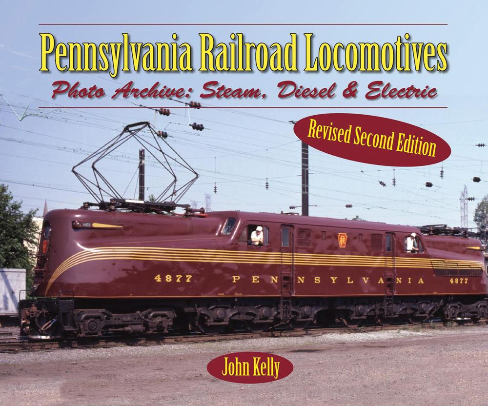 Pennsylvania Railroad Locomotives By John Kelly