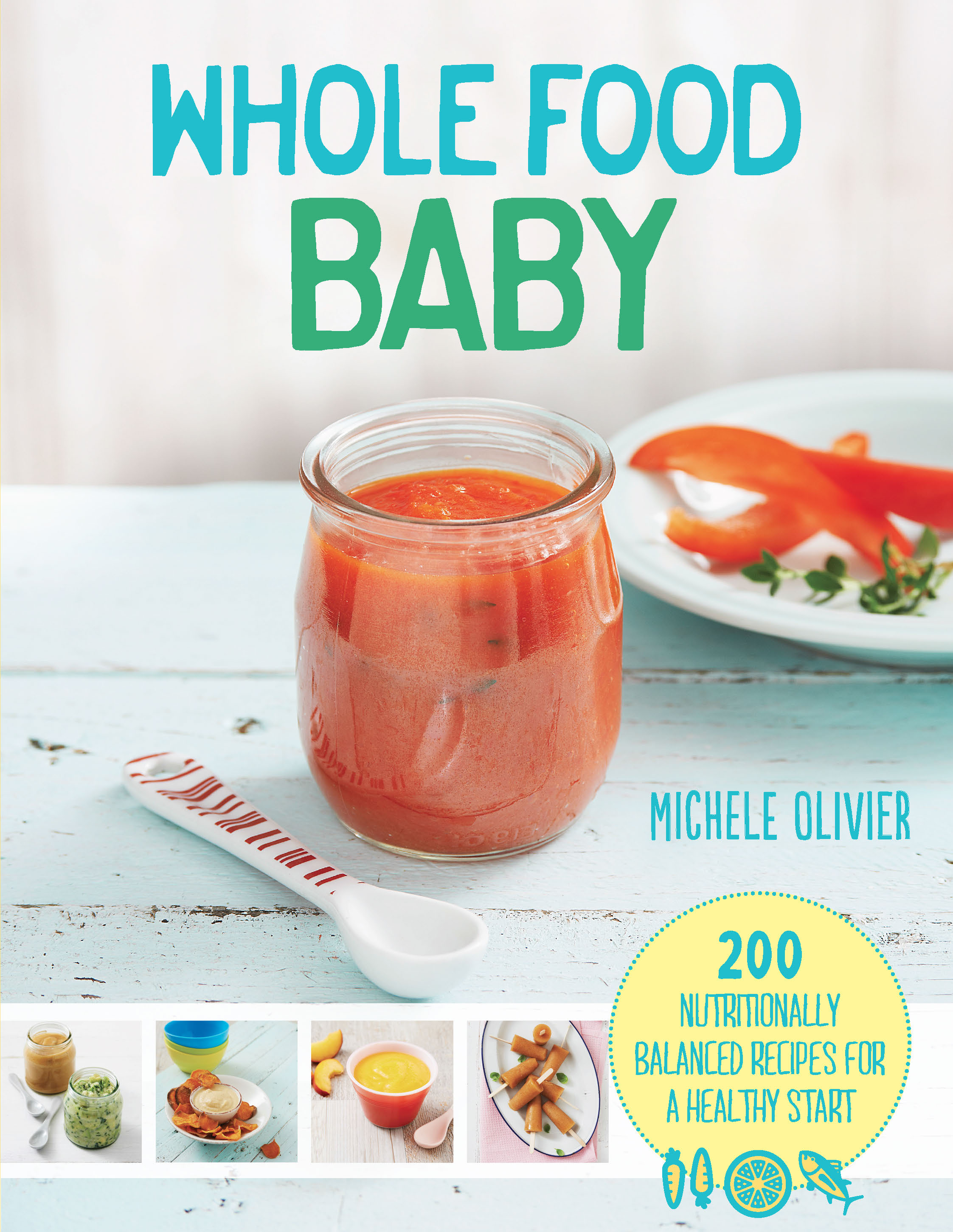 Whole Food Baby Michele Olivier