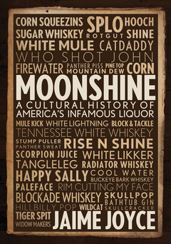 Moonshine A Cultural History of America's Infamous Liquor
