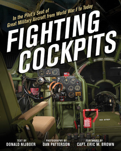 Fighting Cockpits In the Pilot's Seat of Great Military Aircraft from World War I to Today