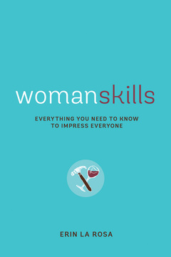 Womanskills Everything You Need to Know to Impress Everyone