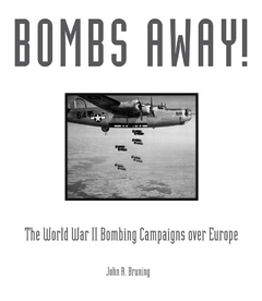 Bombs Away The World War II Bombing Campaigns over Europe