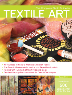 The Complete Photo Guide to Textile Art