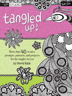 Tangled Up! More than 40 creative prompts, patterns, and projects for the tangler in you
