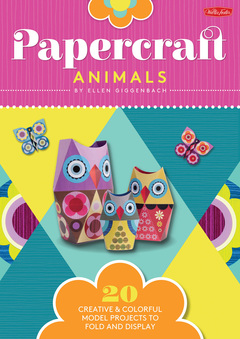 Papercraft Animals 20 creative & colorful model projects to fold and display