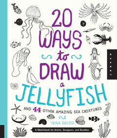20 Ways to Draw a Jellyfish and 44 Other Amazing Sea Creatures