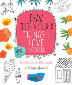 Draw, Color, and Sticker Things I Love Sketchbook