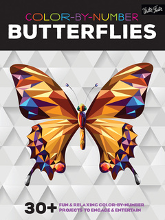Color-by-Number: Butterflies 30+ fun & relaxing color-by-number projects to engage & entertain