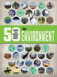 50 Things You Should Know About the Environment