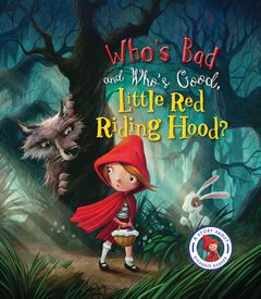 Fairytales Gone Wrong: Who's Bad and Who's Good, Little Red Riding Hood?