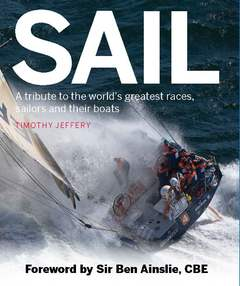 Sail A tribute to the world's greatest races, sailors and their boats