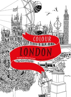 Colour London 20 Views to Colour in by Hand