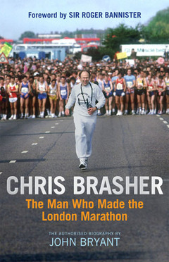 Chris Brasher The Man Who Made the London Marathon