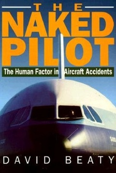 Naked Pilot  The Human Factor in Aircraft Accidents