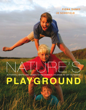 Nature's Playground Activities, Crafts and Games to Encourage Children to get Outdoors