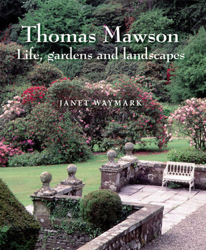 Thomas Mawson Life, Gardens and Landscapes