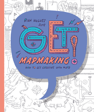 Get Mapmaking How to get Creative with Maps