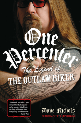 One Percenter The Legend of the Outlaw Biker