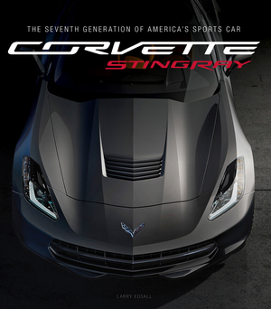 Corvette Stingray The Seventh Generation of America's Sports Car