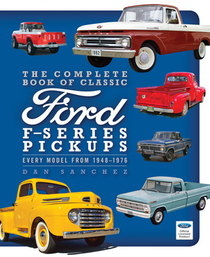 The Complete Book of Classic Ford F-Series Pickups