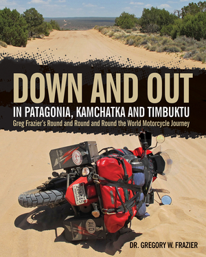 Down and Out in Patagonia, Kamchatka, and Timbuktu