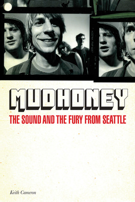 Mudhoney The Sound and the Fury from Seattle