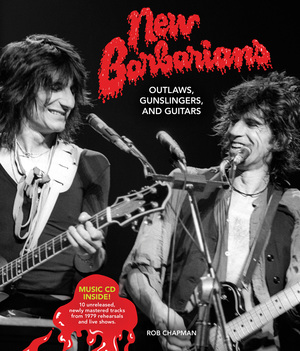 New Barbarians Outlaws, Gunslingers, and Guitars