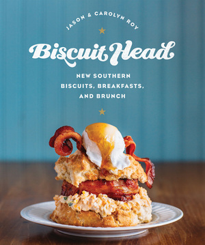 Biscuit Head New Southern Biscuits, Breakfasts, and Brunch