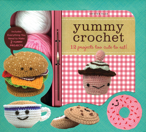 Yummy Crochet 12 Projects Too Cute To Eat