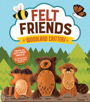 Felt Friends: Woodland Critters