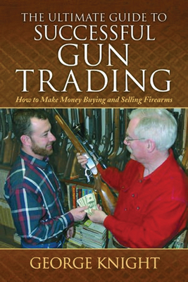 Ultimate Guide to Successful Gun Trading