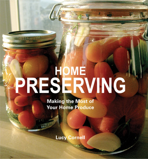 Home Preserving Making the Most of Your Home Produce