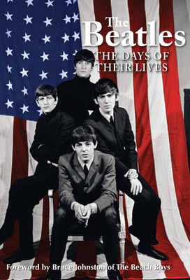 The Beatles The Days of Their Lives