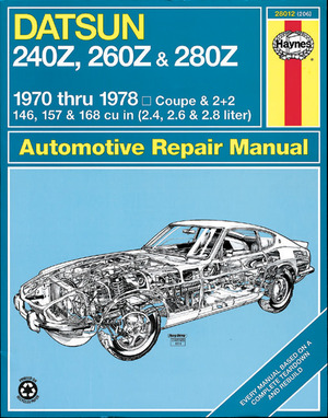 Haynes Datsun 240Z, 260Z, and 280Z Manual, 1970-1978