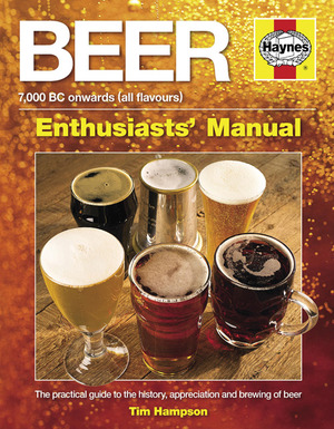 Beer Manual  The practical guide to the history, appreciation and brewing of beer - 7,000 BC onwards (all flavours)