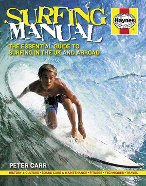 Surfing Manual The essential guide to surfing in the UK and abroad