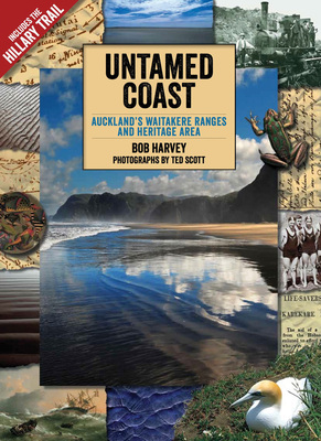 Untamed Coast Auckland's Waitakere Ranges and Heritage Area