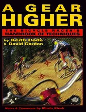 Gear Higher The Bicycle Racer's Handbook of Techniques