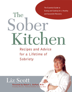 Sober Kitchen Recipes and Advice for a Lifetime of Sobriety