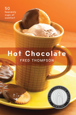Hot Chocolate 50 Heavenly Cups of Comfort