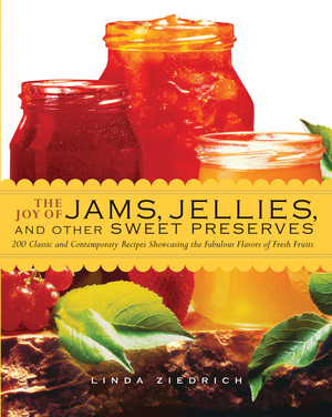The Joy of Jams, Jellies, & Other Sweet Preserves