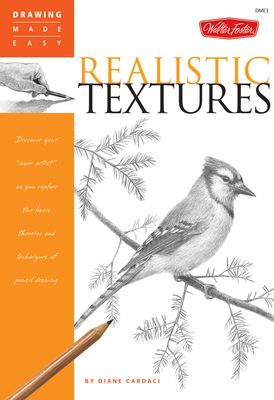 """Realistic Textures Discover your """"inner artist"""" as you explore the basic theories and techniques of pencil drawing"""