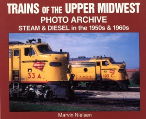 Trains of the Upper Midwest Photo Archive