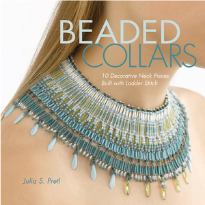 Beaded Collars 10 Decorative Neckpieces Built with Ladder Stitch