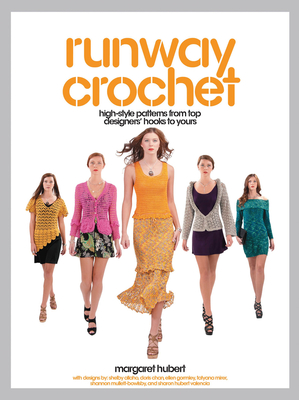 Runway Crochet High-style Patterns from Top Designers' Hooks to Yours