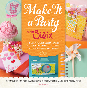 Make It a Party with Sizzix