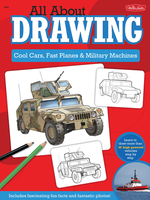 All About Drawing Cool Cars, Fast Planes & Military Machines